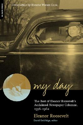 My Day By Roosevelt, Eleanor/ Emblidge, David (EDT)/ Ross, Marcy (EDT)/ Cook, Blanche Wiesen (INT)/ Emblidge, David/ Ross, Marcy