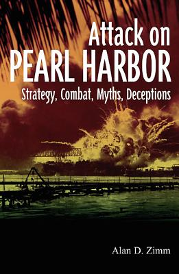 The Attack on Pearl Harbor By Zimm, Alan D.